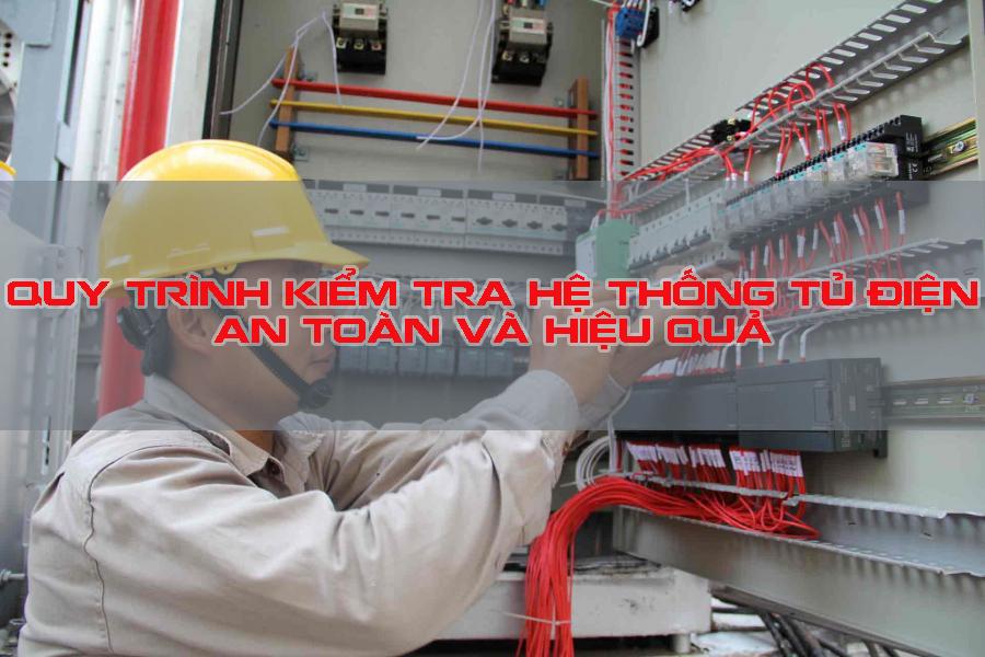 quy trình kiểm tra hệ thống tủ điện an toàn